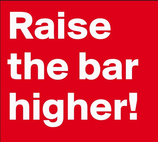 Raise the Bar Higher